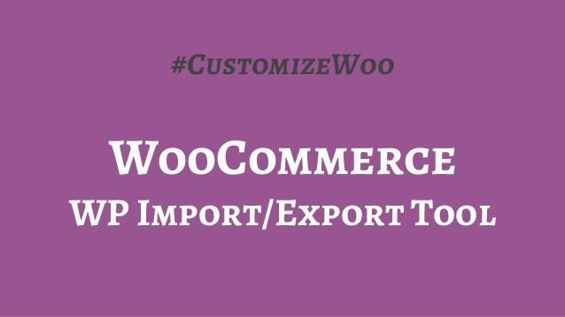 Woo Import Export features